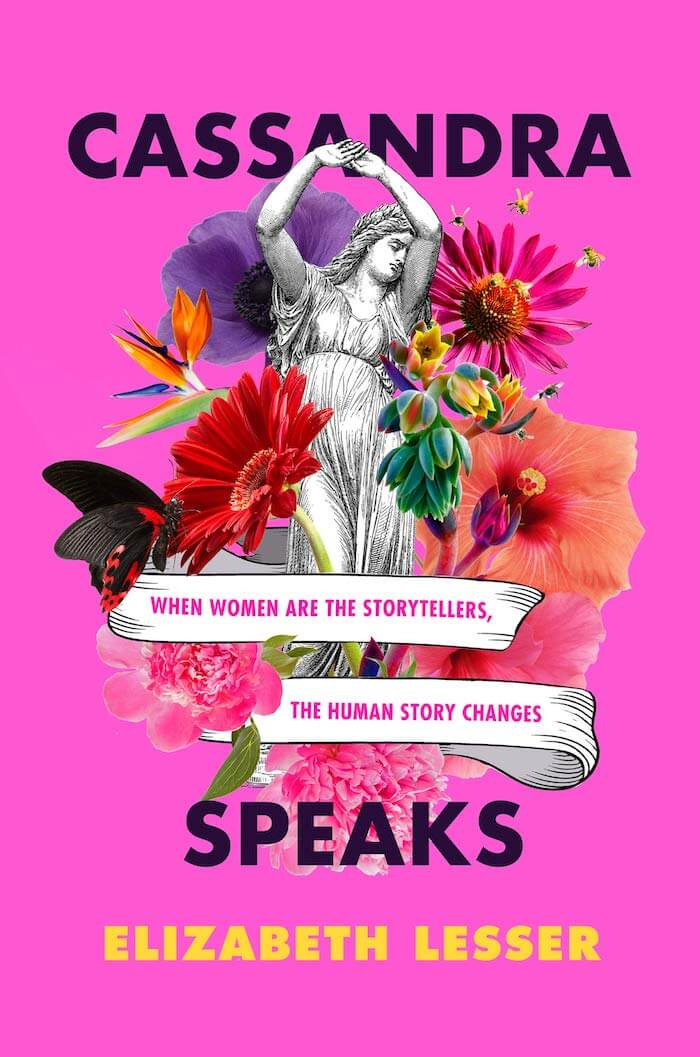 Book cover of Cassandra Speaks by Elizabeth Lesser